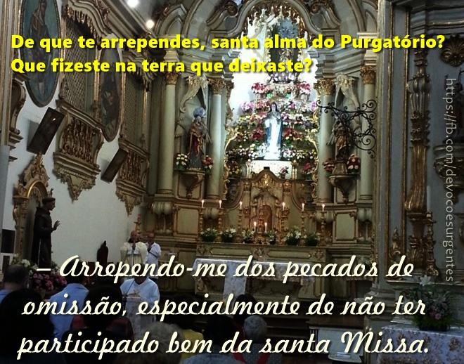 Arrependo-me dos pecados de omissão, especialmente de não ter participado bem da santa Missa